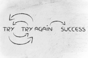 if you try and fail, try again until success